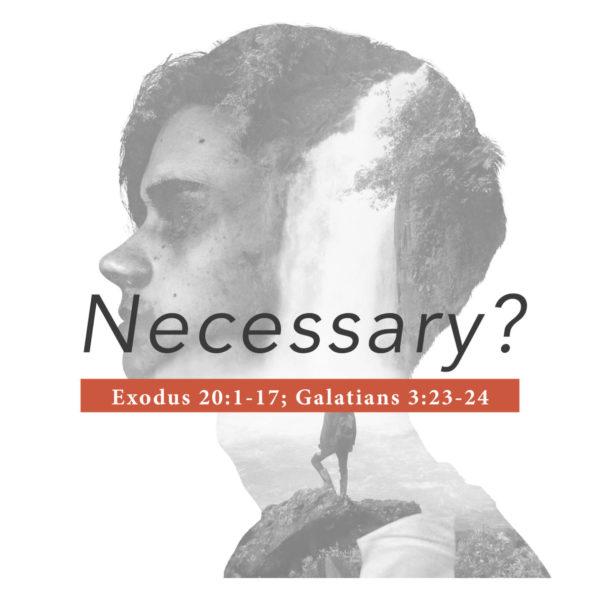 Necessary? – 04/14/2019