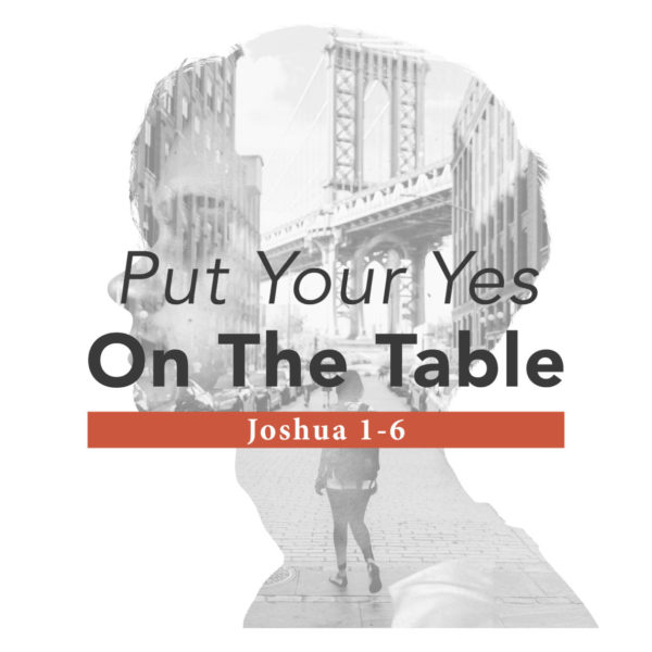 Put Your Yes On The Table – 05/05/2019