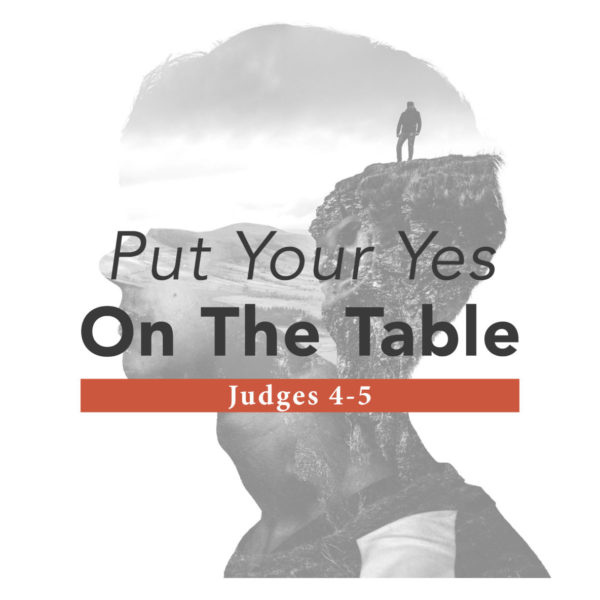 Put Your Yes On The Table Part 2 – 05/12/2019