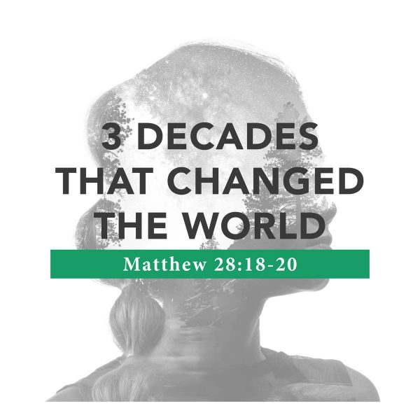 3 Decades That Changed the World – 10/20/2019