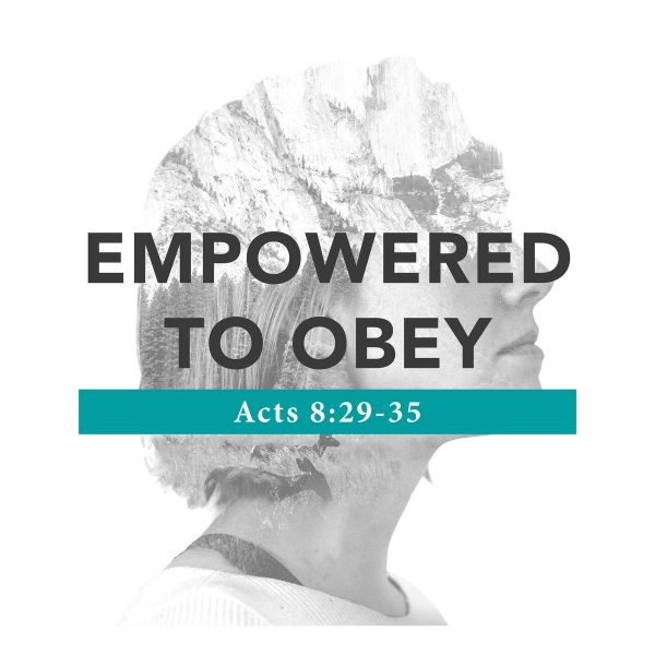 Empowered To Obey - 11/10/2019