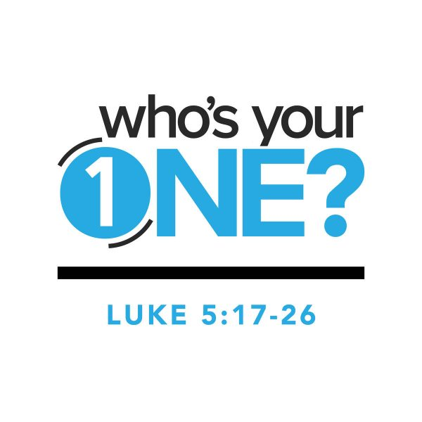 Who's Your One (3 of 4) - 1/19/2020