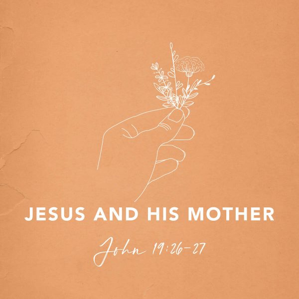 Jesus and His Mother