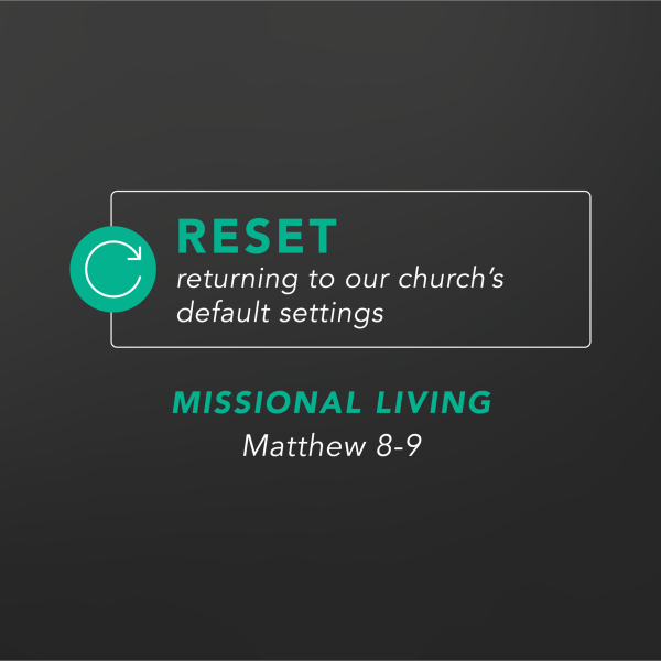 Reset – Missional Living