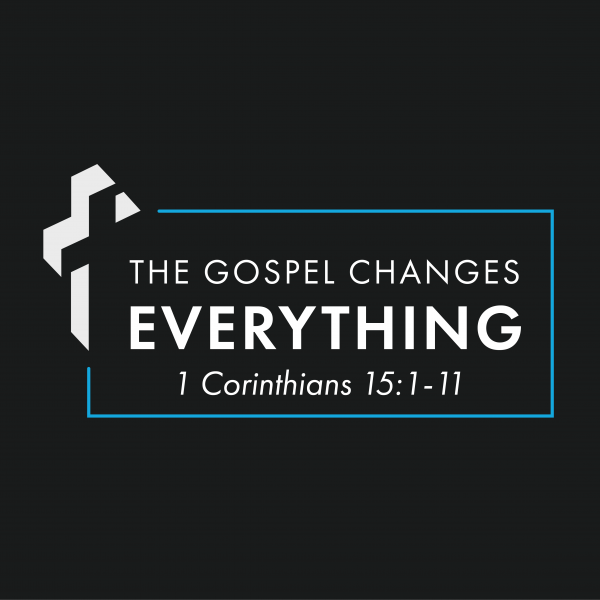 The Gospel Changes Everything, part 1 [1.3]