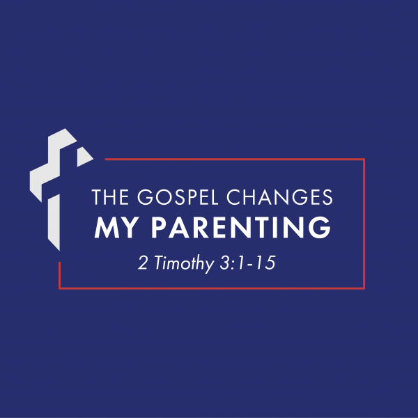 The Gospel Changes My Parenting [2.21]
