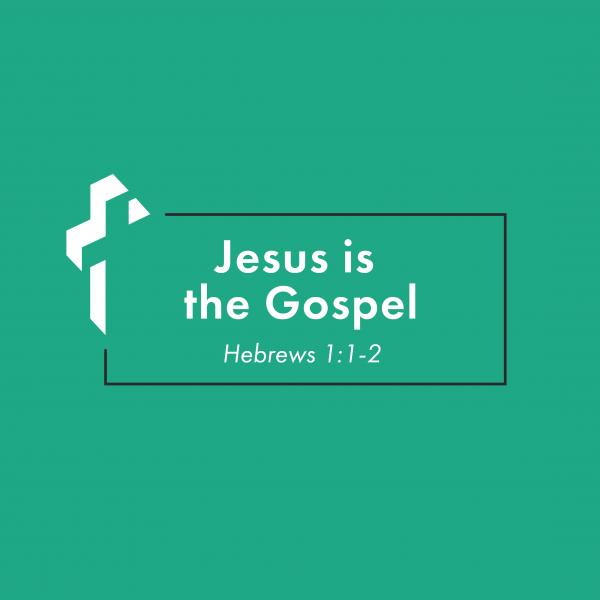 Jesus is the Gospel [3.28]