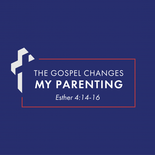 The Gospel Changes My Parenting (part 2) [2.28]