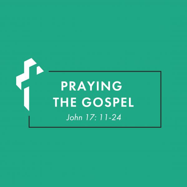 Praying the Gospel [3.7]
