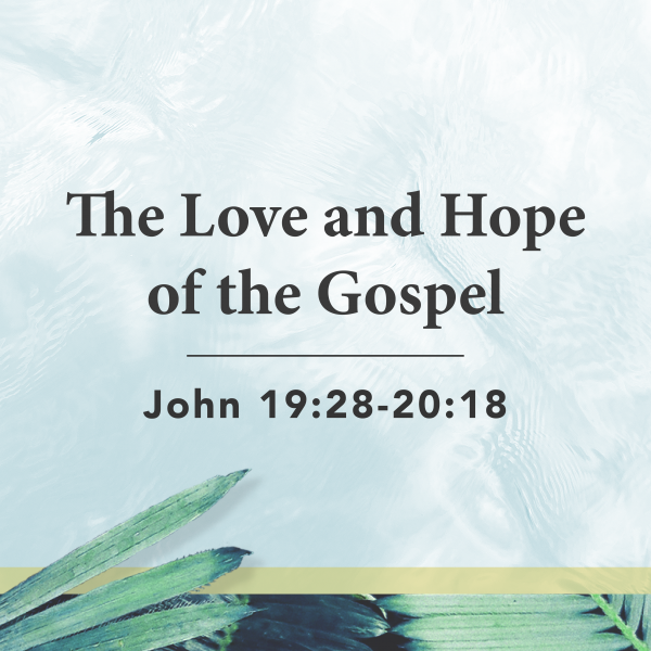 The Love and Hope of the Gospel [4.4]