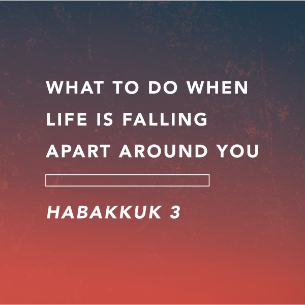 What to do when life is falling apart around you [4.18]
