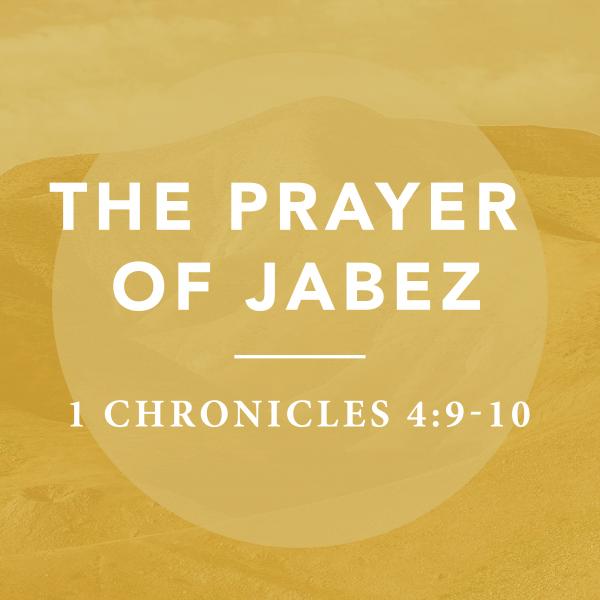 The Prayer of Jabez, pt 2 [5.2]