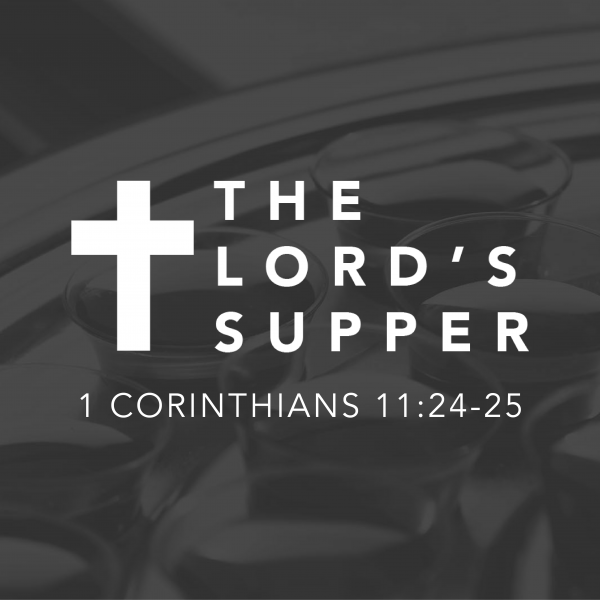The Lord's Supper • June 13th
