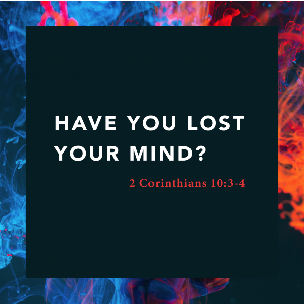 Have You Lost Your Mind? • July 18th