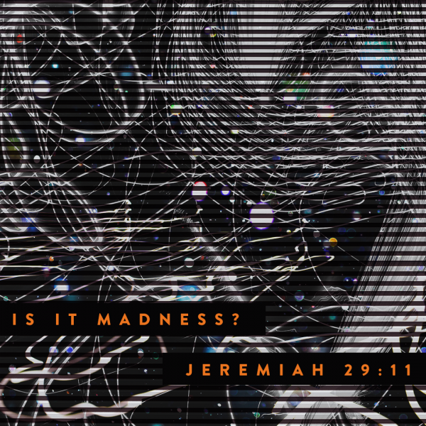 Is It Madness? • October 10th • 11am